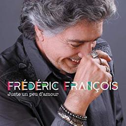 Juste un peu d'amour / Frédéric François | François, Frédéric
