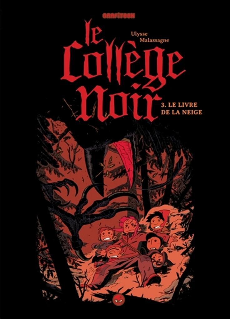 Le collège noir, T. 3 : le livre de la neige / Ulysse Malassagne  