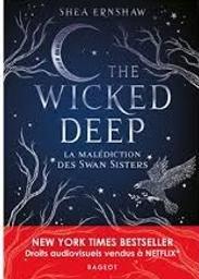 The wicked deep : la malédiction des Swan sisters. 1 / Shea Ernshaw   Ernshaw, Shea. Auteur