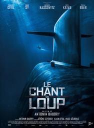 Le Chant du loup . DVD / Antonin Baudry, réal.  | Baudry, Antonin. Scénariste