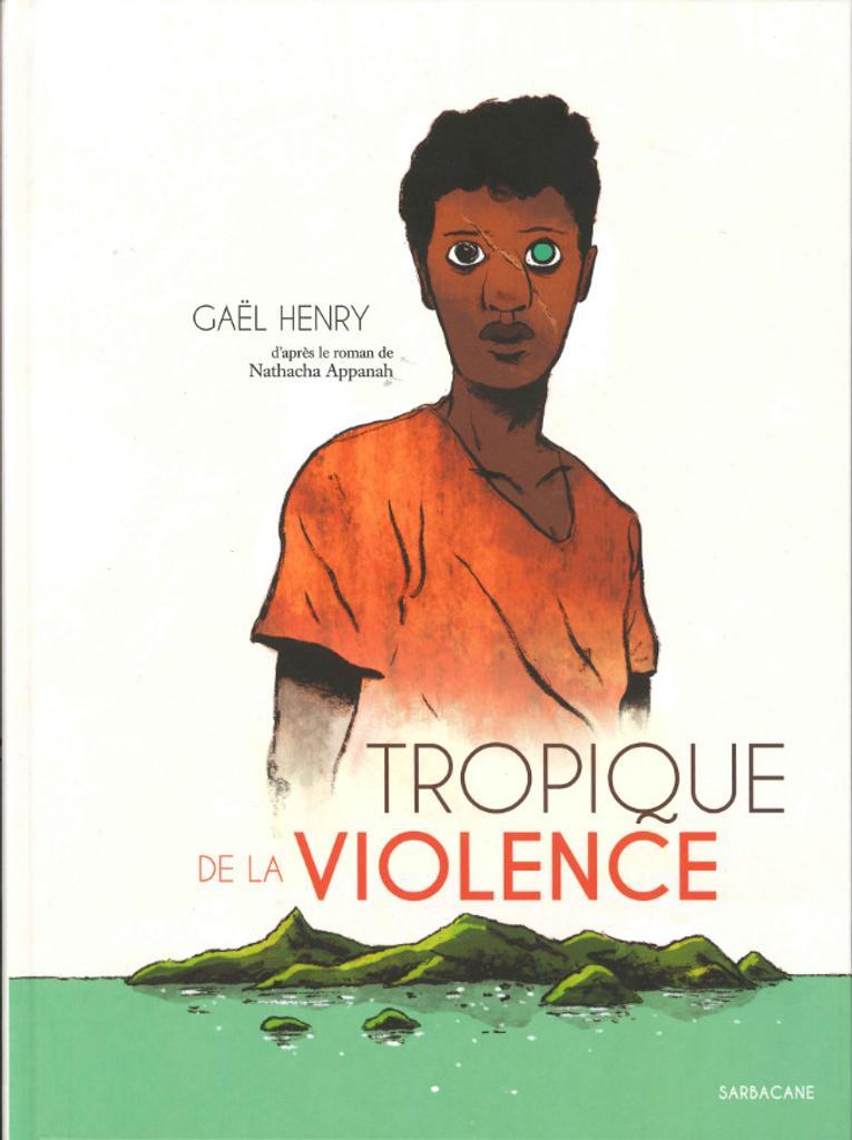 Tropique de la violence / scénario & dessin Gaël Henry |