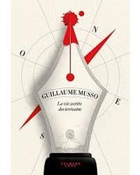 La vie secrète des écrivains : roman / Guillaume Musso | Musso, Guillaume (1974-....). Auteur