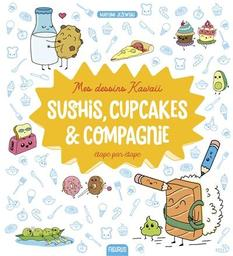 Sushis, cupcakes & compagnie / Mayumi Jezewski   Jezewski, Mayumi. Auteur