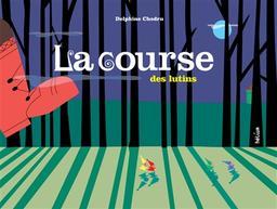 La course des lutins / Delphine Chedru   Chedru, Delphine (1971-....). Auteur