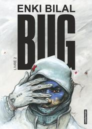 Bug. 2 / Enki Bilal | Bilal, Enki (1951-....). Auteur