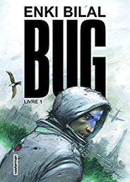 Bug. 1 / Enki Bilal | Bilal, Enki (1951-....). Auteur