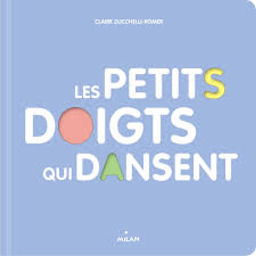 Les petits doigts qui dansent / Claire Zucchelli-Romer   Zucchelli-Romer, Claire. Auteur