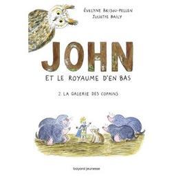 John et le royaume d'en bas, T.2 : La galerie des copains / Evelyne Brisou-Pellen   Brisou-Pellen, Evelyne (1947-....). Auteur