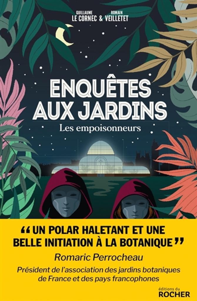 Enquêtes aux jardins, T. 1 : Les empoisonneurs / Guillaume Le Cornec & Romain Veilletet  