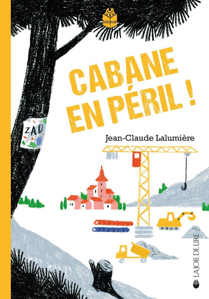 Cabane en péril ! / Jean-Claude Lalumière  