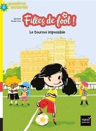 Filles de foot : Le tournoi impossible / texte de Lilas Nord   Nord, Lilas. Auteur