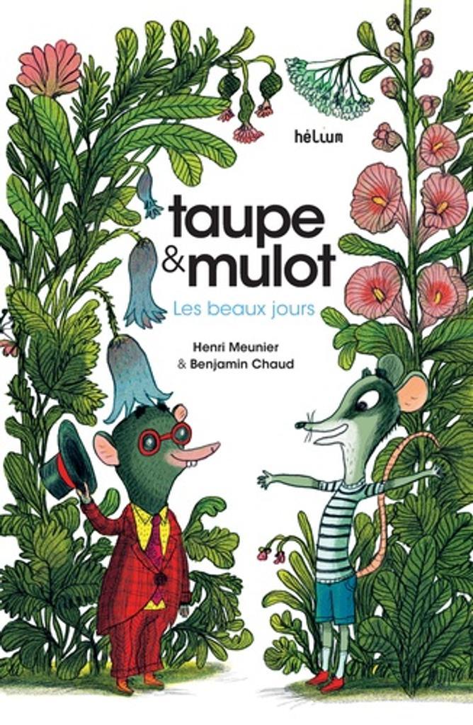 Taupe et Mulot : Les beaux jours / Henri Meunier  