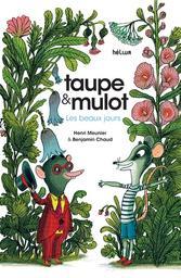 Taupe et Mulot : Les beaux jours / Henri Meunier   Meunier, Henri (1972-....). Auteur