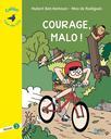 Courage, Malo ! : niveau 2 / Hubert Ben Kemoun | Ben Kemoun, Hubert (1958-....). Auteur