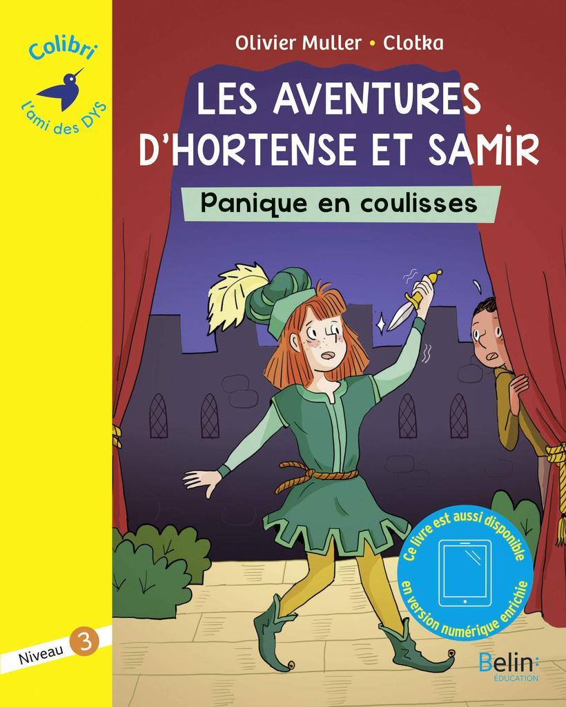 Les aventures d'Hortense et Samir : Panique en coulisses : niveau 3 / Olivier Muller | Muller, Olivier (1973-....). Auteur