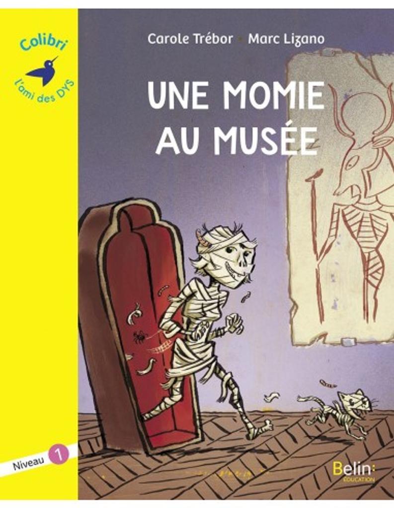 Une momie au musée : niveau 1 / Carole Trébor   Trébor, Carole. Auteur