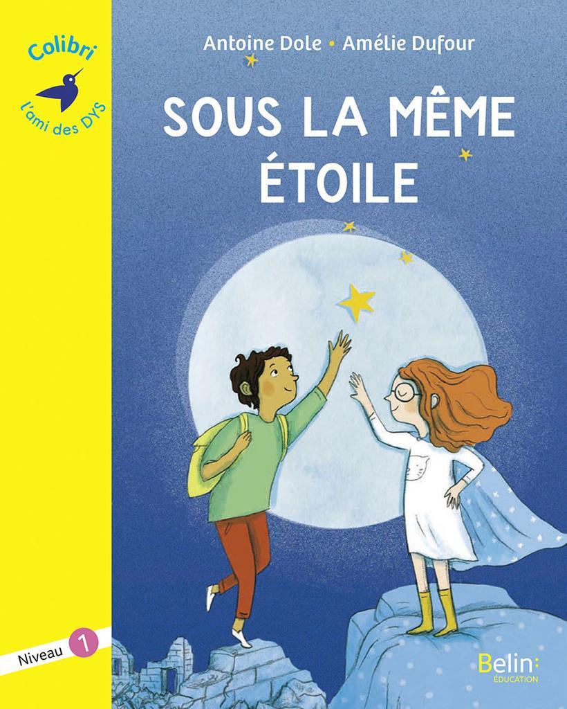 Sous la même étoile : niveau 1 / Antoine Dole   Dole, Antoine (1981-....). Auteur