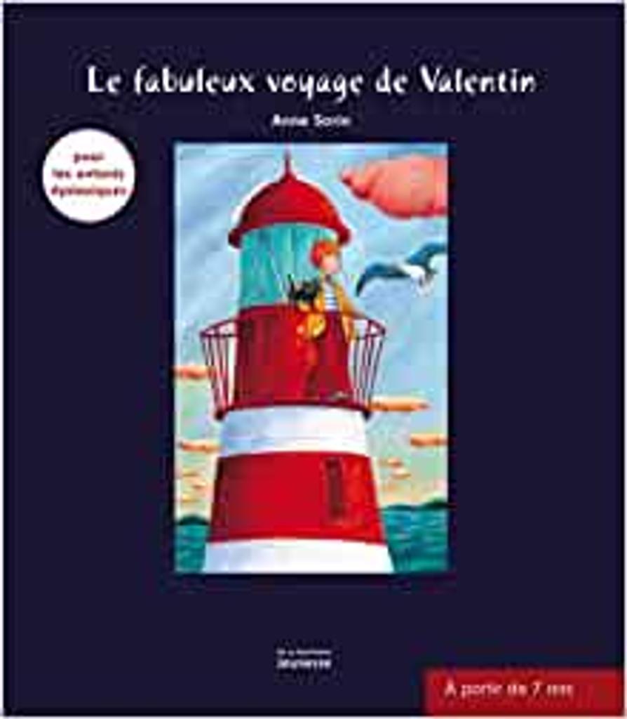 Le fabuleux voyage de Valentin / Anne Sorin | Sorin, Anne (1970-....). Auteur