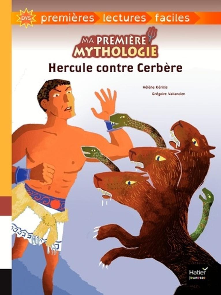 Hercule contre Cerbère / texte adapté par Hélène Kérillis   Kérillis, Hélène (1951-....). Auteur