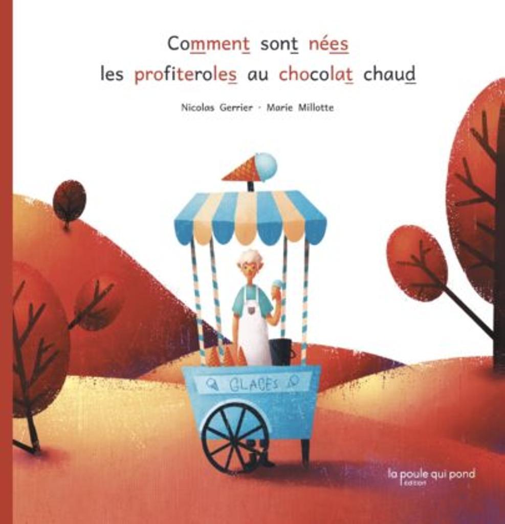 Comment sont nées les profiteroles au chocolat chaud / Nicolas Gerrier   Gerrier, Nicolas (1964-....). Auteur