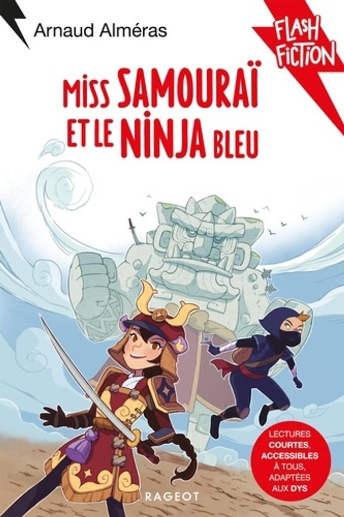 Miss Samouraï et le Ninja bleu / texte d'Arnaud Alméras   Alméras, Arnaud (1967-....). Auteur