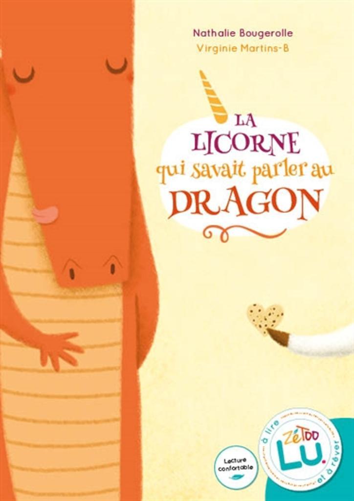 La licorne qui savait parler au dragon / Nathalie Bougerolle   Bougerolle, Nathalie (1968-....). Auteur