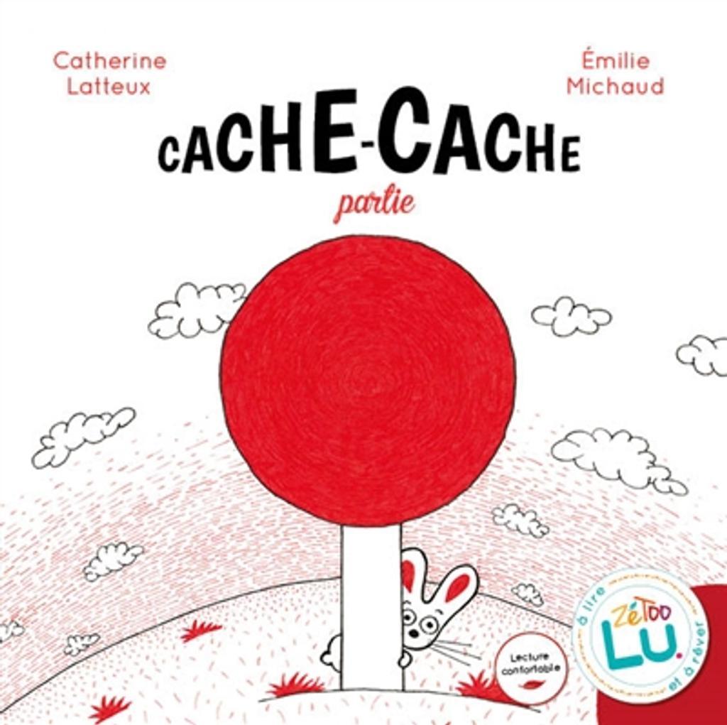 Cache-cache partie / Catherine Latteux   Lafaye-Latteux, Catherine (1965-....). Auteur