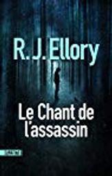 Le chant de l'assassin / R.J. Ellory | Ellory, Roger Jon (1965-....). Auteur