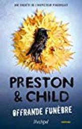 Offrande funèbre. 14 / Douglas Preston & Lincoln Child | Preston, Douglas (1956-....). Auteur