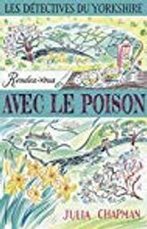 Rendez-vous avec le poison / Julia Chapman | Chapman, Julia. Auteur