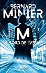 M, le bord de l'abîme : thriller / Bernard Minier | Minier, Bernard (1960-....). Auteur