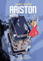 Ariston Hotel / Sara Colaone, Luca De Santis | Colaone, Sara (1970-....). Auteur