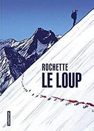 Le loup / texte et dessin Jean-Marc Rochette   Rochette, Jean-Marc (1956-....). Auteur