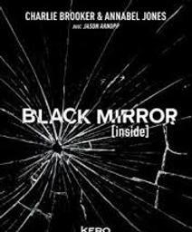 Black mirror : inside / Charlie Brooker & Annabel Jones | Brooker, Charlie. Auteur