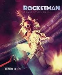 Rocketman : le livre officiel du film / texte Malcom Croft | Croft, Malcom. Auteur