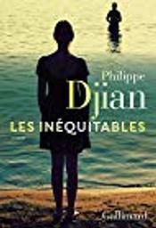 Les inéquitables : roman / Philippe Djian | Djian, Philippe (1949-....). Auteur