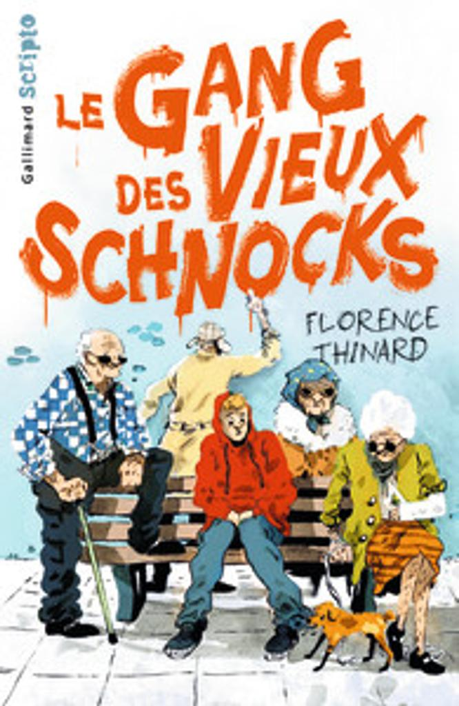 Le gang des vieux schnocks / Florence Thinard  