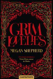 Grim lovelies / Megan Shepherd |