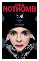 Soif / Amélie Nothomb   Nothomb, Amélie (1967-....). Auteur