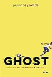 Ghost / Jason Reynolds | Reynolds, Jason. Auteur