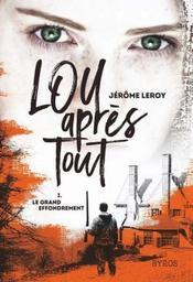 Le grand effondrement. 1 / Jérôme Leroy | Leroy, Jérôme (1964-....). Auteur