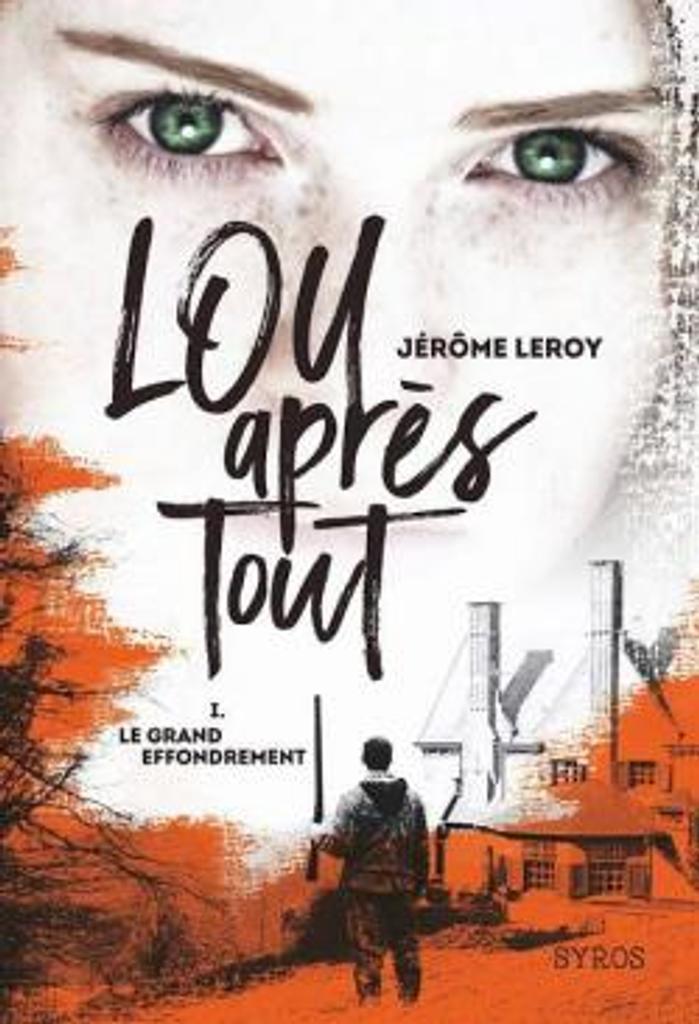 Le grand effondrement. 1 / Jérôme Leroy  