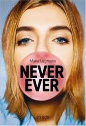 Never ever / Marie Leymarie | Leymarie, Marie (1974-....). Auteur