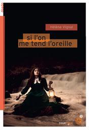 Si l'on me tend l'oreille / Hélène Vignal | Vignal, Hélène (1968-....). Auteur