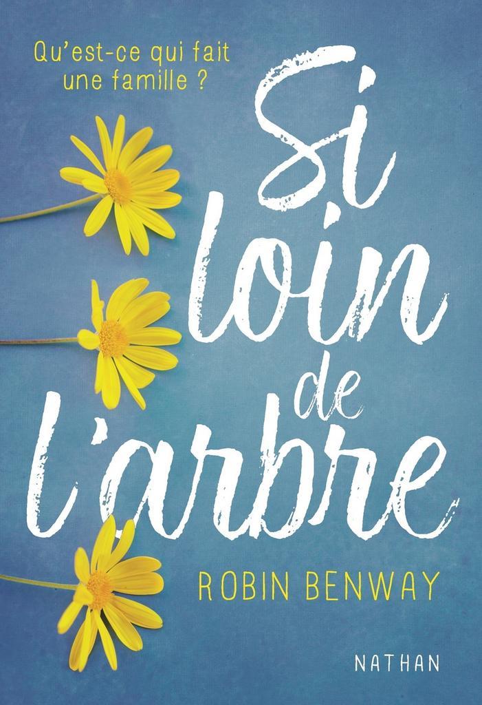 Si loin de l'arbre : qu'est-ce qui fait une famille ? / Robin Benway  