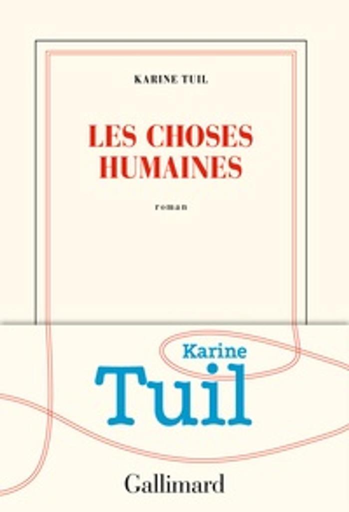 Les choses humaines / Karine Tuil  