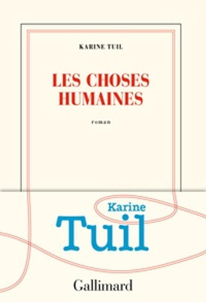 Les choses humaines / Karine Tuil |