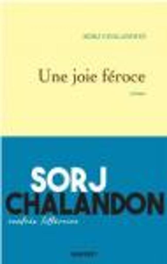 Une joie féroce / Sorj Chalandon |