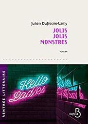 Jolis jolis monstres / Julien Dufresne-Lamy | Dufresne-Lamy, Julien (1987-....). Auteur
