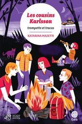 Les cousins Karlsson : Trompettes & tracas / Katarina Mazetti | Mazetti, Katarina (1944-....). Auteur